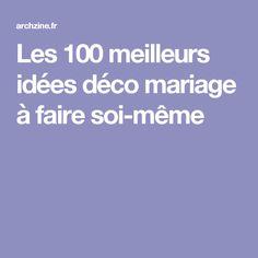 Les 100 meilleurs idées déco mariage à faire soi-même