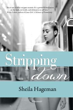 """Free Kindle Book For A Limited Time : Stripping Down - """"I feel the weight of the hammer from the dusty workbench in my sweaty palm and hit the padlock. My heart thumps in my bony chest. I listen for the humming sound of my mother's car backing into the driveway. I hit again. I listen. The lock pops open.""""At twelve years old, everything changed for Sheila with the discovery of her estranged father's porn collection. Found locked away in a corner of the basement, the glossy images ignite in…"""