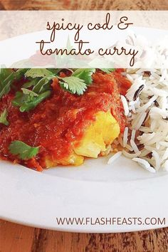Spicy cod & tomato curry: If you think cooking fish can be hit-and-miss, think again. This fresh, tasty cod and tomato curry is a winner every time.