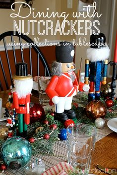 Ever thought of using your Christmas collections in your holiday tablescapes? How fun are these Nutcrackers?