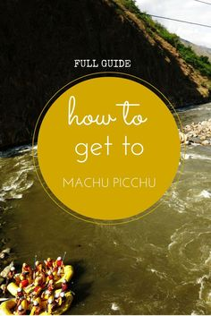 How to get to Machu Picchu Peru The Borderless Project