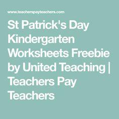 St Patrick's Day Kindergarten Worksheets Freebie by United Teaching   Teachers Pay Teachers