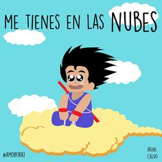 Goku nubes By: Hectoralbes Cute Love Images, Pretty Pictures, Comics Love, Mr Wonderful, Presents For Boyfriend, Love Messages, Love Is Sweet, Cute Quotes, Anime Love