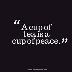 """A cup of tea is a cup of peace.""  ‪#‎beveragewala‬ ‪#‎tea‬ ‪#‎quote‬ ‪#‎cup‬ ‪#‎bw‬"