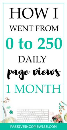 How I Went from 0 to 250 daily page views (in just 1 month)