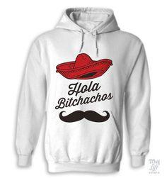 Hola Bitchachos Hoodie