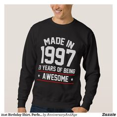 21st Birthday Shirt. Perfect Costume For Men/Women Sweatshirt - Outdoor Activity Long-Sleeve Sweatshirts By Talented Fashion & Graphic Designers - #sweatshirts #hoodies #mensfashion #apparel #shopping #bargain #sale #outfit #stylish #cool #graphicdesign #trendy #fashion #design #fashiondesign #designer #fashiondesigner #style