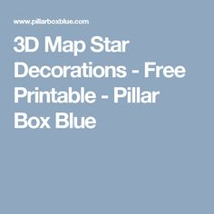 3D Map Star Decorations - Free Printable - Pillar Box Blue