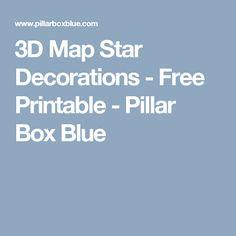 3D Map Star Decorations - Free Printable - Pillar Box Blue