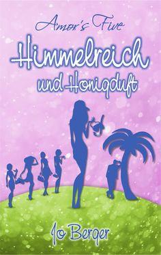 Amor's Five – Himmelreich und Honigduft von Jo Berger Roman 380 Seiten Verlag: Amrun Verlag/Mainwunder HIER kaufen für 10,90 € Inhalt (Quelle: Blog dein Buch) Zurück in Himmelreich &#82…