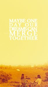 Our dreams can merge together into a beautiful future.