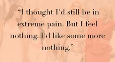 I thought I'd still be in extreme pain ~ Carrie ~ Sex And The City Quotes
