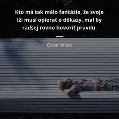 Oscar Wilde, Motivation, Space, Quotes, Floor Space, Quotations, Quote, Shut Up Quotes, Inspiration