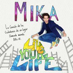 Live your life - Mika. #lacancióndesanmiguel