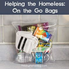 """""""On the Go Bags"""" for the homeless. This would be a neat care package to have on hand in your car. (I've heard gift certificates for a meal, etc. are better than cash.) Great way to show someone you care about them as a person."""
