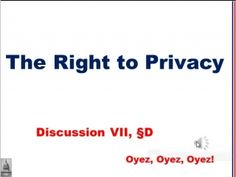 7D: The Right to Privacy