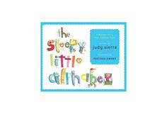 """The Sleepy Little Alphabet: A Bedtime Story from Alphabet Town  By Judy Sierra; illustrations by Melissa Sweet      Parents try to round up the letters of the alphabet as they """"skitter-scatter, helter-skelter."""" Rhyming text and humorous illustrations highlight each letter until they are all finally asleep in bed."""