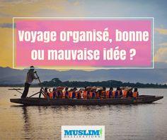 Salam alaykom.   Attendez, ne vous précipitez pas pour  réserver votre voyage ! Laissez-vous quelques minutes le temps de lire cet article. Cliquez ici maintenant >> http://muslimdestinations.com/voyage-organise-bonne-ou-mauvaise-idee/