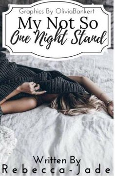 My Not So One Night Stand by Rebecca-Jade  Meet twenty three-year-old Maya Crofton; a recent graduate with a Business degree and welcome to her mundane life. Having being single for almost a year, Maya has given up on finding a man and gone are the days of sexy underwear and shaven legs. That is until she unintentionally has a drunken one night stand with her childhood best friend; Luke Anderson. He introduces her to a whole new world of delicious pleasures and maybe, just maybe she will…