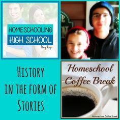 History in the Form of Stories (Homeschooling High School blog hop 2015) on Homeschool Coffee Break @ kympossibleblog.blogspot.com