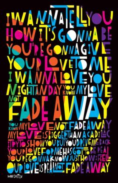 LyricArt: Grateful Dead Not Fade Away Signed & Numbered 16 x 24 Limited Edition Print Grateful Dead Quotes, Grateful Dead Image, Lyric Art, Music Lyrics, Motivational Poems, Grateful Dead Dancing Bears, Fire And Desire, Happy Hippie, Fade Away