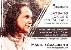 """It is tonight. Rare opportunity to listen to a Master who realized the Self who broke up with the ego illusion and lives in complete Sahaja Samadhi state. For those who are interested in or just curious about follow the instructions below!  To participate download """"paltalk"""" on the app store of your cell phone or download on your computer (www.paltalk.com). Search for the room: """"satsang marcos gualberto"""". Every Monday Wednesday and Friday. At 10 p.m. Local time: Brazil.  É hoje! Encontro on…"""