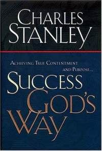 Success God's Way: Achieving True Contentment And Purpose by Charles Stanley.  I have this book and reread it every now and then.