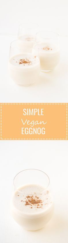 Simple Vegan Eggnog - You just need 10 minutes to make this simple vegan eggnog, which is so creamy, sweet and tasty. It's the perfect Christmas or Thanksgiving drink!