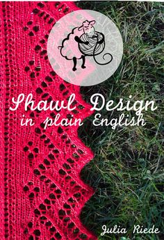 jriede knitwear design - Shawl Design in Plain English (Shawl Design Howto)