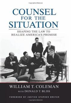 Counsel for the Situation: Shaping the Law to Realize America's Promise by William T. Coleman http://www.amazon.com/dp/0815704887/ref=cm_sw_r_pi_dp_4u9qub14PYX8H