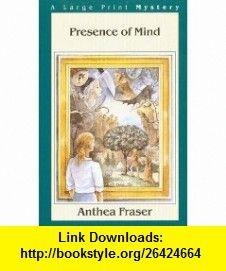 Presence of Mind (G K Hall Nightingale Series Edition) (9780783882543) Anthea Fraser , ISBN-10: 0783882548  , ISBN-13: 978-0783882543 ,  , tutorials , pdf , ebook , torrent , downloads , rapidshare , filesonic , hotfile , megaupload , fileserve