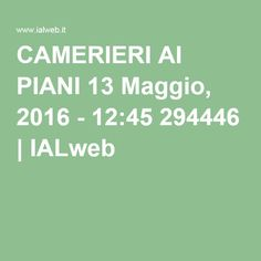 CAMERIERI AI PIANI 13 Maggio, 2016 - 12:45 294446 | IALweb