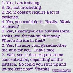 Or 1. It's crochet, not knitting 2. No, it's not knitting with only one needle...