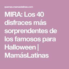 MIRA: Los 40 disfraces más sorprendentes de los famosos para Halloween   MamásLatinas