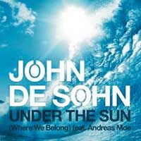 John De Sohn Feat. Andreas Moe – Under The Sun (Where We Belong)