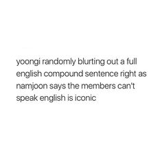 Proof that Yoongi does indeed speak English but pretends he doesn't understand so he doesn't have to talk.