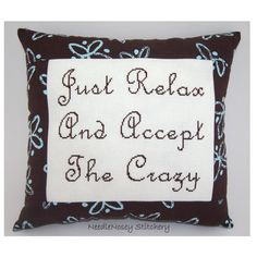 Funny Cross Stitch Pillow, Brown Pillow, Crazy Quote. Need this someday lol