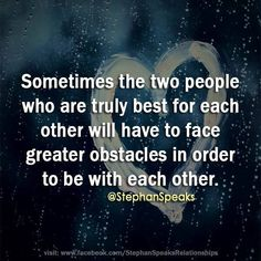 Sometimes The Two People Who Are Truly Best For Each Other Will Have To  Face Greater Obstacles In Order To Be With Each Other.am I The Truly The  Best One Or ...