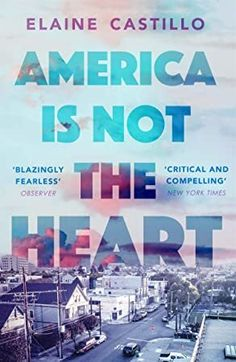 Buy America Is Not the Heart by Elaine Castillo at Mighty Ape NZ. Longlisted for The Center for Fiction First Novel Prize 'This book is it: one of the best debut novels (and novels, period) of recent years' - Elle . Humour And Wisdom, Frequent Flyer Program, Vs The World, First Novel, What To Read, Book Photography, Love Book, Free Books, Bestselling Author