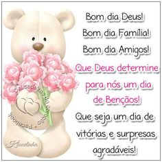 Delicadezas do coração: Bom dia Deus !Bom dia Família , Bom dia amigos !