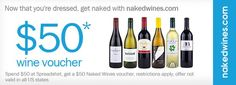 Get your alcohol on!  Now through March 18th, enter coupon code: WINE50 at checkout and a $50 nakedwines.com voucher will be emailed to you in 2 business days which you can redeem directly on the nakedwines.com site to order your wine!  *Restrictions apply to certain states, please read full guidelines here: http://www.spreadshirt.com/naked-wines-C6902