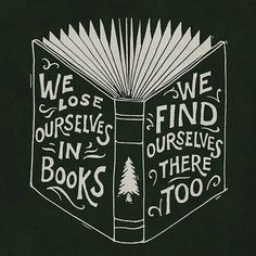 we lose ourselves in books//we find ourselves there too