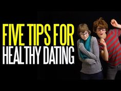 Five Tips for Healthy Dating - YouTube