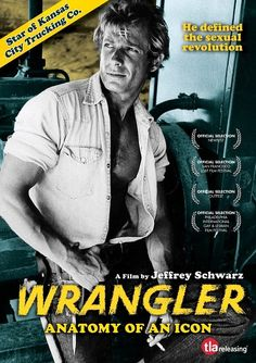 Wrangler: Anatomy Of An Icon, is a poignant look at Jack Wrangler, a gay film star who rose to fame in the gay porn industry, and later enjoyed similar success in straight porn. Gay Night Club, John Beck, Archive Footage, Real Movies, Northwestern University, Cinema Posters, Tough Guy, Documentary Film, Film Industry