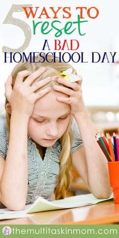Everyone has bad homeschool days. Here are 5 ways that you can reset them and move forward.