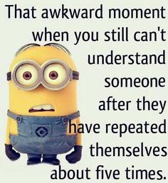 Here are few insanely funny and hilarious minions memes, you will surely love them. Feel free to share best ones with your friends ALSO READ: Most 16 Funny Pics And Memes OF The Day ALSO READ: Top 18 passive aggressive meme Funny Minion Pictures, Funny Minion Memes, Minions Quotes, Funny Relatable Memes, Funny Texts, Funny Quotes, Humor Quotes, Minion Humor, Awkward Quotes