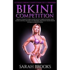 Bikini Competition: Ultimate Bikini Competition Diet Cookbook!   Bikini Competitors Guide With Carb Cycling And Clean Eating Recipes To Prepare And Win ... Low Carb, Paleo Diet, Atkins Diet)  #Breakfast #Muffins