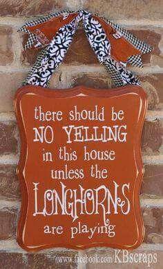 """No Yelling.Unless the Longhorns are Playing"" sign by KBscraps via Etsy… Texas Longhorns Football, Ut Longhorns, Ut Football, Dallas Cowboys, Eyes Of Texas, Wood Crafts, Diy Crafts, Hook Em Horns, Football Crafts"