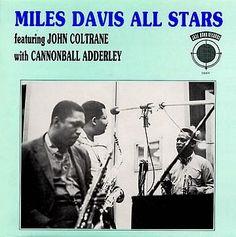 Miles Davis All Stars Featuring John Coltrane With Cannonball Adderley - Miles Davis All Stars Featuring John Coltrane With Cannonball Adderley (Vinyl, LP) at Discogs