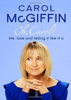 Oh, Carol!: Amazon.co.uk: Carol McGiffin: Books